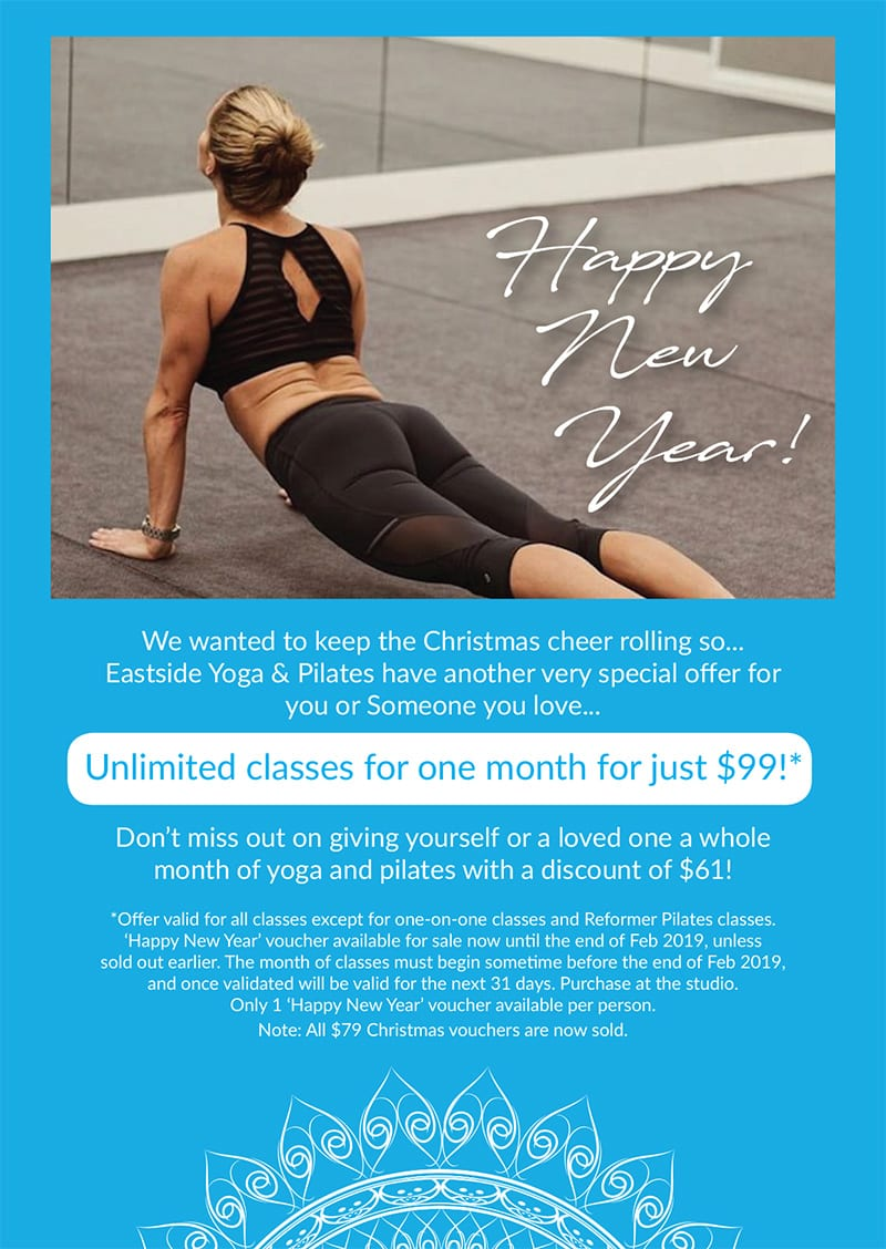 Happy New Year voucher, unlimited classes for $99.  Conditions Apply.
